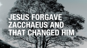 Jesus-forgave-zacchaeus-and-that-changed-him_poster_img